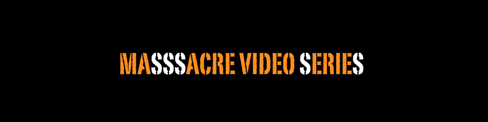 masssacre video series